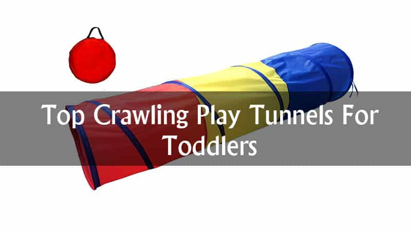 Top Crawling Play Tunnels For Toddlers – Recommended for 2020